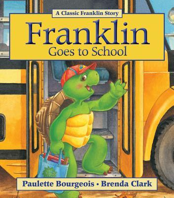 Franklin Goes to School By Bourgeois, Paulette/ Clark, Brenda (COR)